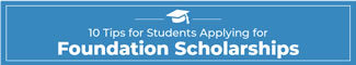 10 Tips for Students Applying for Foundation Scholarships