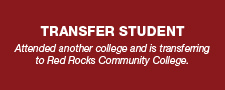 Attended another college and is transferring to Red Rocks Community College.
