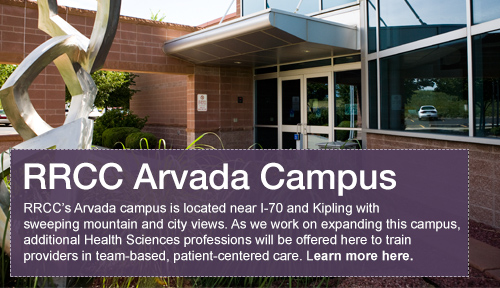 RRCC Health Sciences at Arvada -- located near I-70 and Kipling with sweeping mountain and city views.