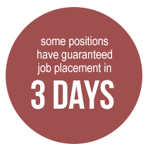 some positions have guaranteed job placement in 3 days