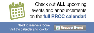 Check out ALL upcoming events and announcements on the full RRCC calendar!