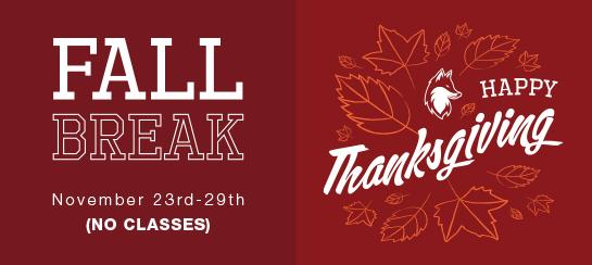 Fall break - No classes November 23rd - 29th