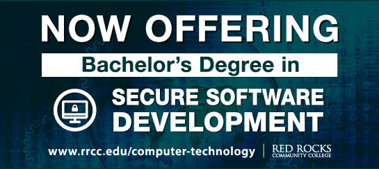 Bachelors of Applied Science Secure Software Development is now being offered at Red Rocks starting Spring 2020.