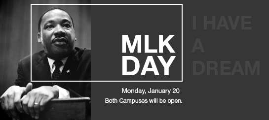 The Martin Luther King Jr. holiday on Jan. 20, 2020, marks the 25th anniversary of the day of service that celebrates the Civil Rights leader's life and legacy. Both Campuses will be open
