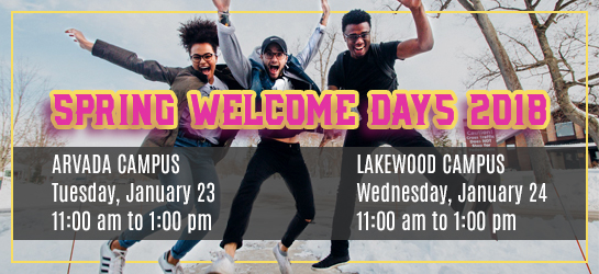 Please join us on Tuesday, January 23th - 11:00am to 1:00pm  at the Arvada Campus and Wednesday, January 24, 2018 - 11:00am to 1:00pm at Lakewood Campus
