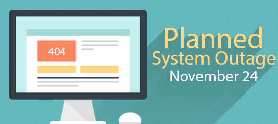 Planned System Outage November 24