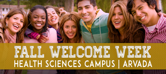 Aug 24 to Aug 28 Health Sciences (Arvada) Campus Welcome Week