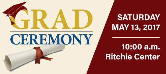 Spring 2017 Commencement - SATURDAY MAY 13, 2017 • 10:00 a.m.