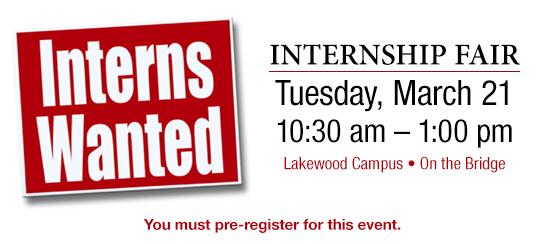 Internship Fair / Tuesday, March 21st / 10:30am-1:00pm / The Bridge - Lakewood