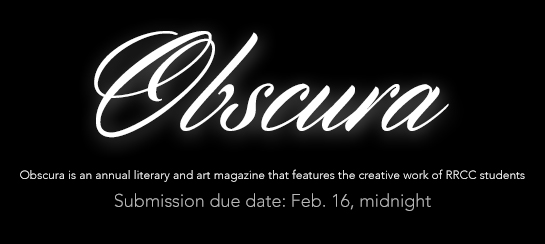 Spring 2016 issue of Obscura. Submission due date: Feb. 16, midnight