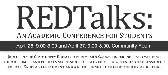 REDTalks: An Academic Conference for Students :: Eight diverse sessions over two days, April 26-27, Lakewood Campus