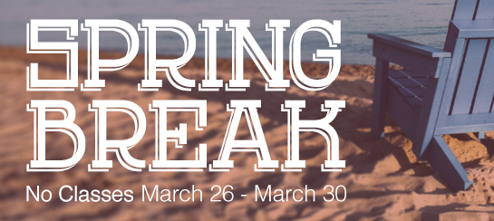 No classes: March 26-30 (both campuses open) | No classes (both campuses closed) March 31-April 1