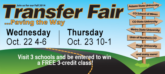 Join us for our Fall 2014 Transfer Fair, Wednesday Oct. 22 4-6 and Thursday Oct. 23 10-1. Visit 3 schools and be entered to win a free 3-credit class!