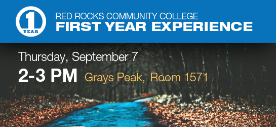 First Year Experience banner - September 7th from 2 pm - 3 pm Room 1571 (grays peak)