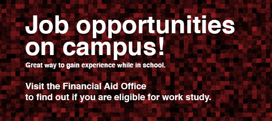 Job opportunities on campus!