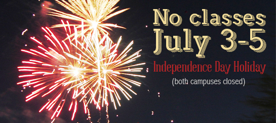 No classes; Independence Day Holiday (Both campuses closed) July 3 - July 5, 2015