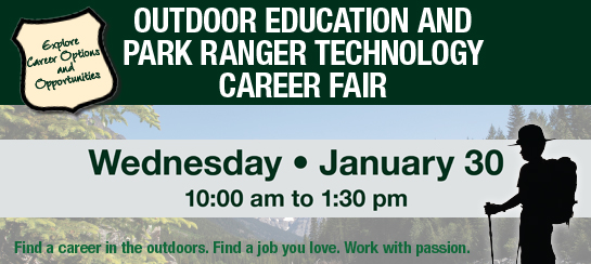 Outdoor Education and Park Ranger Technology Career Fair January 30 from 10:00 to 1:30 on the Bridge
