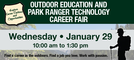 Outdoor Education and Park Ranger Technology Career Fair January 29 from 10:00 to 1:30 on the Bridge