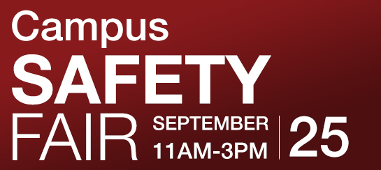 Campus Saftey Fair, September 25th from 11am to 3pm