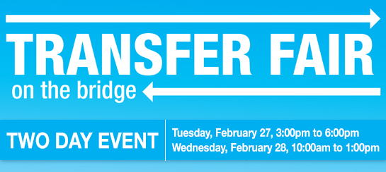 College Transfer Fair/Tuesday, February 27, 2018 - 3:00pm to 6:00pm and College Transfer Fair/Wednesday, February 28, 2018 - 10:00am to 1:00pm