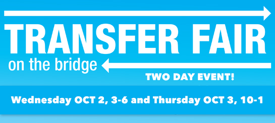 College Transfer Fair/Wednesday Oct 2, 2019 - 3:00pm to 6:00pm and College Transfer Fair/Thursday Oct 3, 2019 - 10:00am to 1:00pm