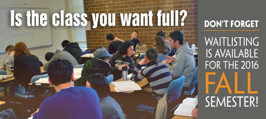 Waitlisting is available for the Fall 2016 semester!