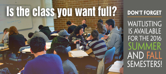 Waitlisting is available for the Summer and Fall 2016 semesters!
