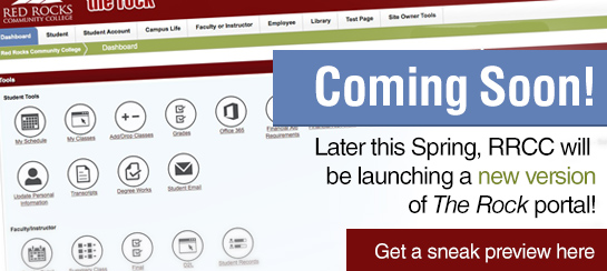 Coming Soon! Later this Spring, RRCC will be launching a new version of The Rock Portal. Get a sneak peek here!