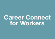 Career Connect for Workers