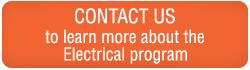 Contact us to learn more about the Electrical program