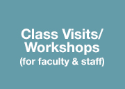 Class Visits/Workshops for Faculty and Staff