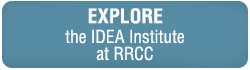 Explore the IDEA Institute at RRCC