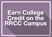 Earn College credit on the RRCC Campus