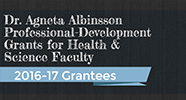 Dr. Agneta Albinsson Professional Development Grants for Health & Science Faculty - 2016-2017 Grantees