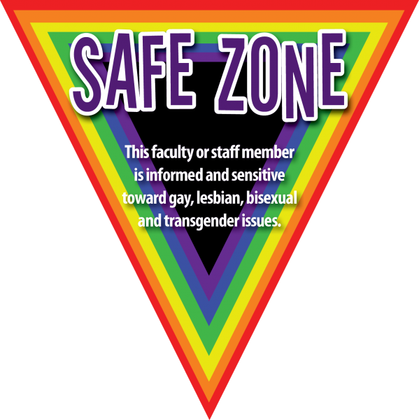 "Safe Zone Logo - rainbow bordered triangle with teh words ""Safe Zone - This faculty or staff member is informed and sensitive toward gay, lesiban, bisexual, and transgender issues."""
