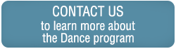 Contact us to learn more about the Dance program