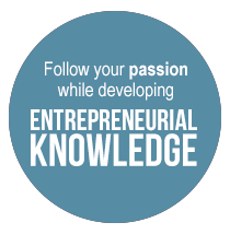 Follow your passion while developing entrepreneurial knowledge